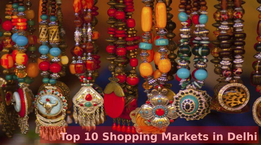 Top 10 Shopping Markets in Delhi