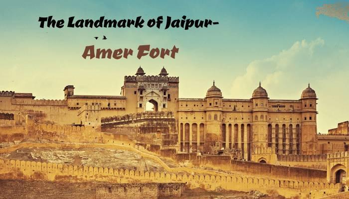 landmark of jaipur amer fort