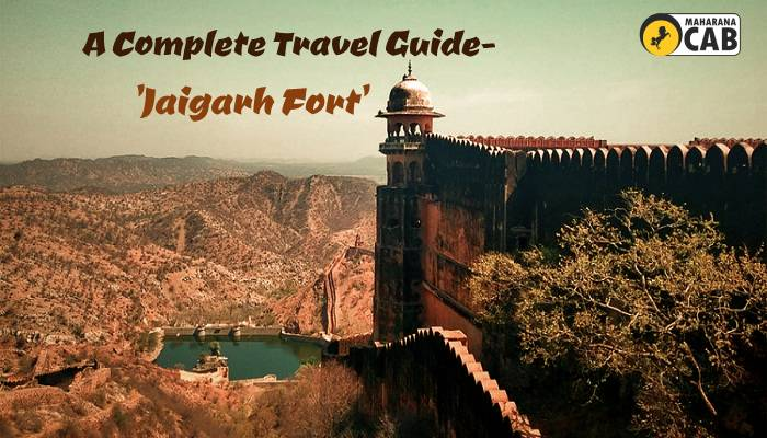 the complete guide for jaigarh fort