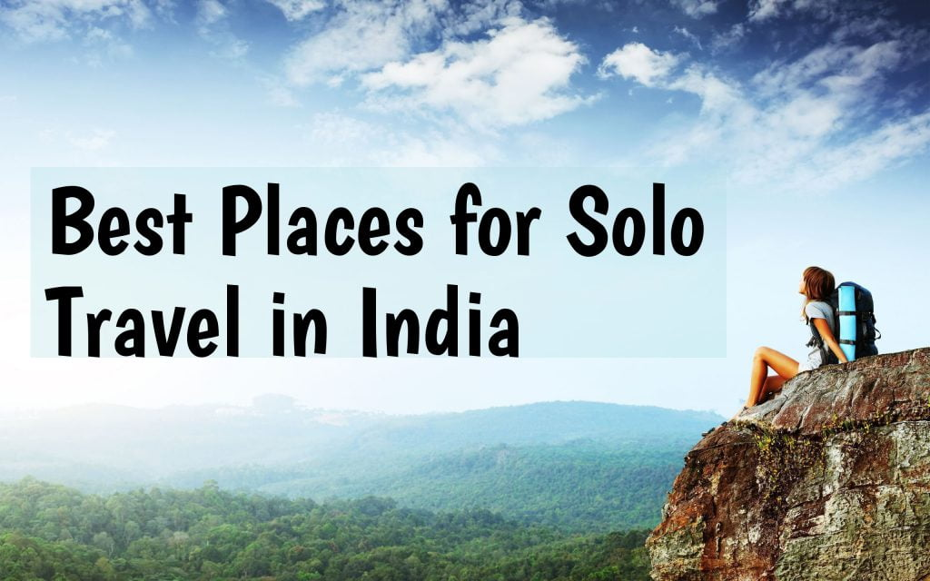 10 Best Destinations in India for Solo Travel