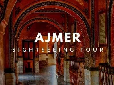 Ajmer Sightseeing Tour