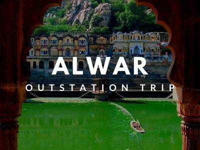 alwar outstation trip