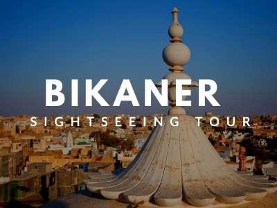 bikaner sightseeing tour