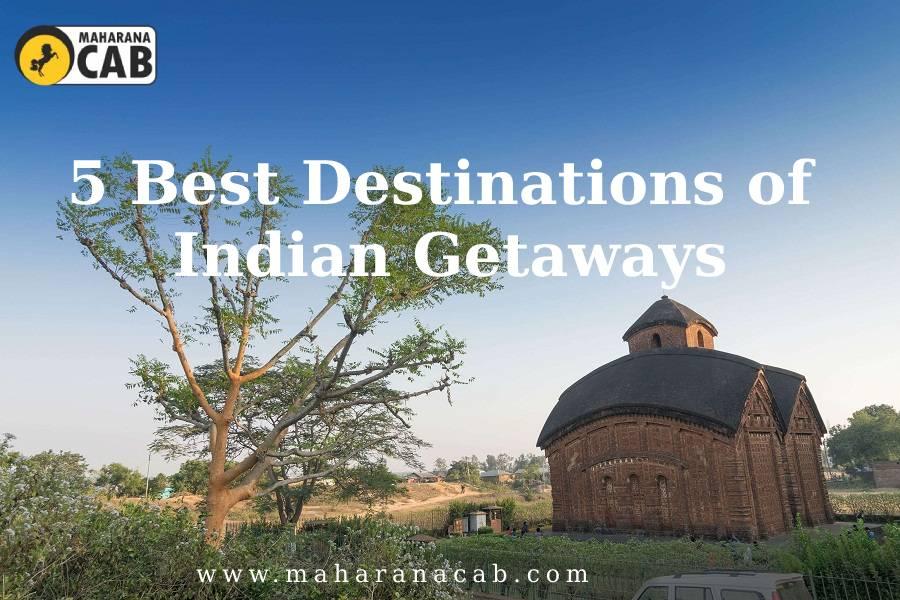5 Best Destinations of Indian Getaways